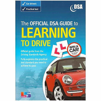 The Official DSA Guide to Learning to Drive by Driving Standards Agency...