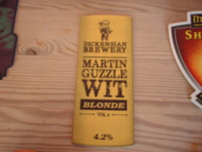 Beer pump clip badge / Advert ,  Dickensian Brewery, Martyin Guzzle Wit