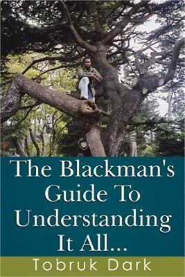 The Blackman's Guide to Understanding It All... (Paperback or Softback)