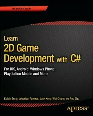 Learn 2D Game Development with C#: For IOS, Android, Windows Phone, PlayStation