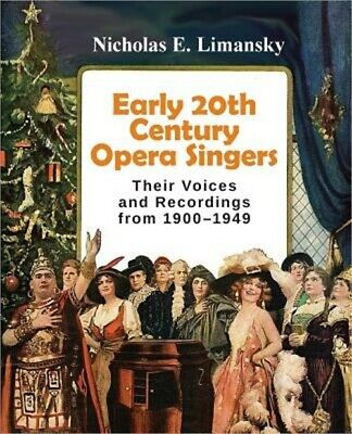 Early 20th Century Opera Singers: Their Voices and Recordings from 1900-1949 (Pa