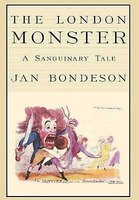 The London Monster: A Sanguinary Tale by Jan Bondeson (English) Hardcover Book F