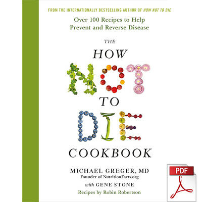 The How Not to Die Cookbook : 100+ Recipes to Help Prevent [PDF/Eb00K]
