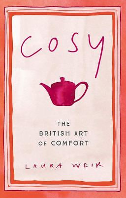 Cosy: The British Art of Comfort by Laura Weir