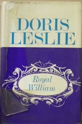 Royal William: Life of William IV (4th), Leslie, Doris, Very Good Book