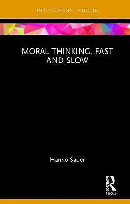 Moral Thinking, Fast and Slow by Hanno Sauer Hardcover Book Free Shipping!