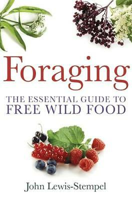 Foraging: The Essential Guide to Free Wild Food, Lewis-Stempel, John, New