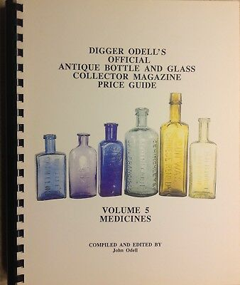 Digger Odell's VOL 5 MEDICINE BOTTLES Antique Bottle & Glass Price Guide