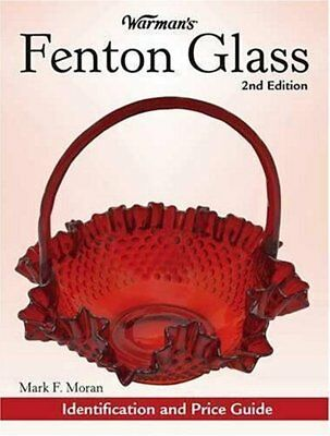 WARMAN'S FENTON GLASS: IDENTIFICATION AND PRICE GUIDE (WARMAN'S By Mark Moran VG