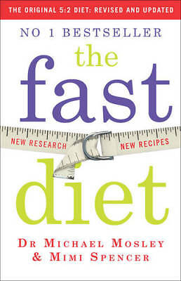 The Fast Diet: Lose Weight, Stay Healthy, Live L, Mimi Spencer, Michael Mosley,