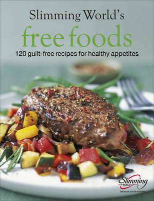 Slimming World Free Foods: 120 guilt-free recipe, Slimming World, New