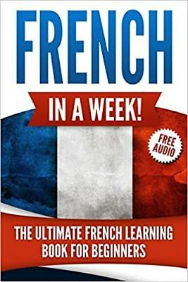 French in a Week!: The Ultimate French Learning Book for Beginners [PDF]