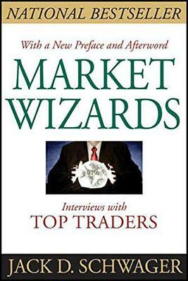 Market Wizards: Interviews with Top Traders by Jack D. Schwager, Paperback Book,