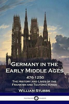 Germany in the Early Middle Ages by William Stubbs (English) Paperback Book Free