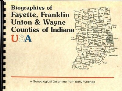 IN Biographies:Wayne/Fayette/Union/Franklin County Indiana~Genealogy~1899 New RP