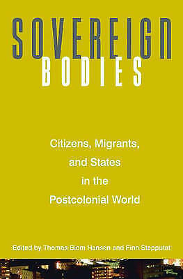 Sovereign Bodies: Citizens, Migrants, And States In The Postcolonial World by ,