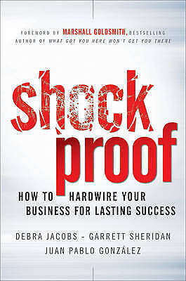 Shockproof: How to Hardwire Your Business for Lasting Success by González