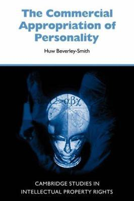 Commercial Appropriatn Personality (Cambridge Intellectual Property and Informat