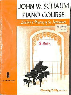 John Schaum Piano Course Leading to Mastery of the Instrument G Amber Book, Scha