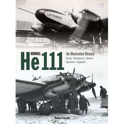 Heinkel He 111: An Illustrated History - Hardcover NEW Forsyth, Robert 06/03/201