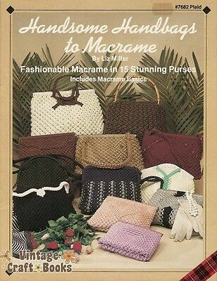 Handsome Handbags to Macrame Vintage Pattern Project Book Purse Liz Miller NEW