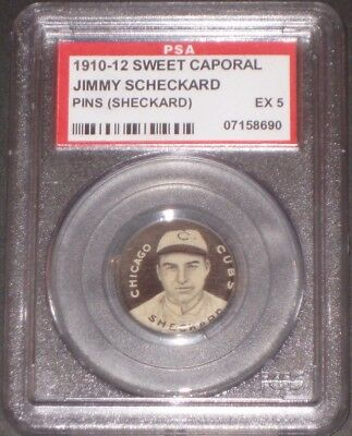 1910-12 Sweet Caporal JIMMY SCHECKARD Pin PSA 5 EX Antique Pinbacks-Chicago Cub
