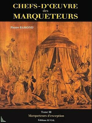 Chefs-d'oeuvre des marqueteurs Tome 3 French book