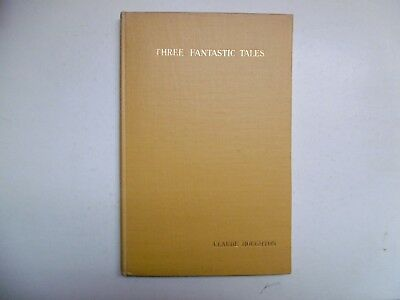 'Three Fantastic Tales' by Claude Houghton.