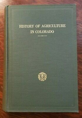 1926 Antique History of Agriculture in Colorado: Farming Ranching Settlers Book