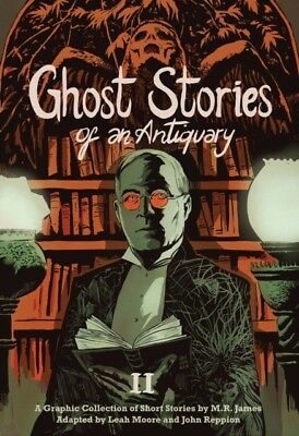 GHOST STORIES OF AN ANTIQUARY VOL 2, Moore, Leah, Reppion, John, ...