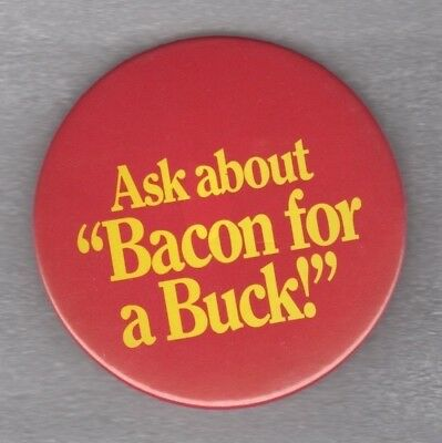 """Pizza Hut, """"Bacon For A Buck"""", 1990 Ad Pinback Button"""