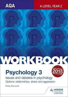 AQA Psychology for A Level Workbook 3: Issues and Options: Relationships, Stress
