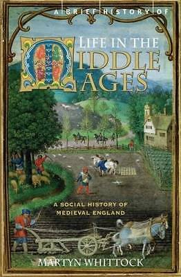 A Brief History of Life in the Middle Ages (Brie, Martyn Whittock, New