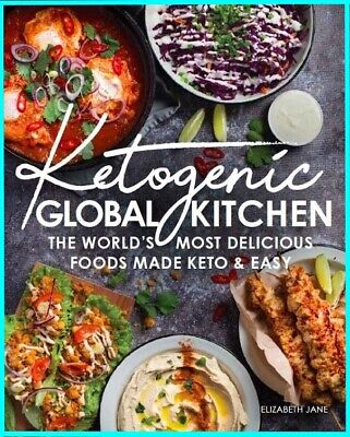 Ketogenic Global Kitchen: The World's Most Delicious Foods Made Keto & Easy NEW