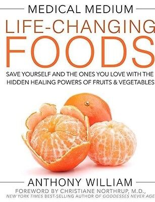 Medical Medium Life Changing Foods  by Anthony William 2016