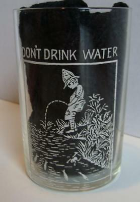 "VTG 6 oz Naughty ""Don't Drink Water"" Sampler Shortie EARLY BEER GLASS Rare"