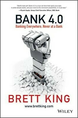 Bank 4.0: Banking Everywhere, Never at a Bank (Hardback or Cased Book)