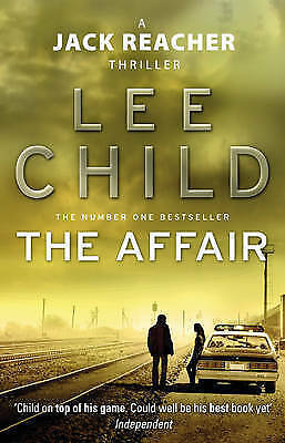 The Affair: (Jack Reacher 16), Child, Lee, Very Good Book