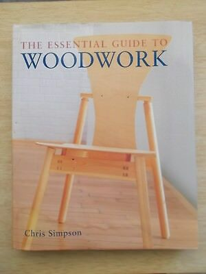 The Essential Guide To Woodwork~Chris Simpson~29 Projects~Basic > Advanced~HBWC