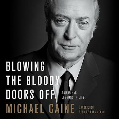 Blowing the Bloody Doors Off Michael Caine {AUDIOBOOK}