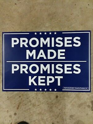 """TRUMP SIGN """" PROMISES MADE PROMISES KEPT """" Trump For President Inc. CLEVELAND,OH"""