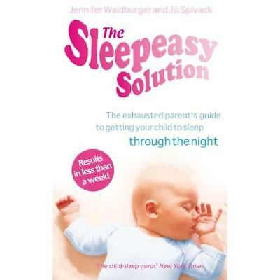 The Sleepeasy Solution: The Exhausted Parent's Guide to - Paperback NEW Waldburg