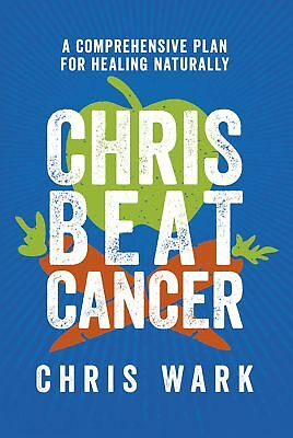 Chris Beat Cancer: A Comprehensive Plan for Healing Naturally [PDF]