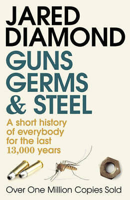 Guns, Germs and Steel: A short history of everyb, Jared M. Diamond, Excellent