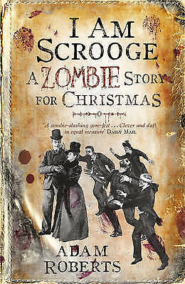 I Am Scrooge: A Zombie Story for Christmas, Roberts, Adam, Very Good Book