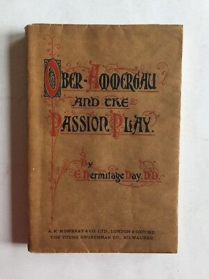 OBERAMMERGAU PASSION PLAY PB 1910 BY E HERMITAGE DAY LONDON ILL 1st ED 2d PRNTG