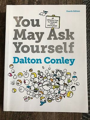 you may ask yourself dalton conley Fourth Edition