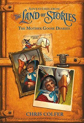 The Mother Goose Diaries (Adventures From the Land of Stories)