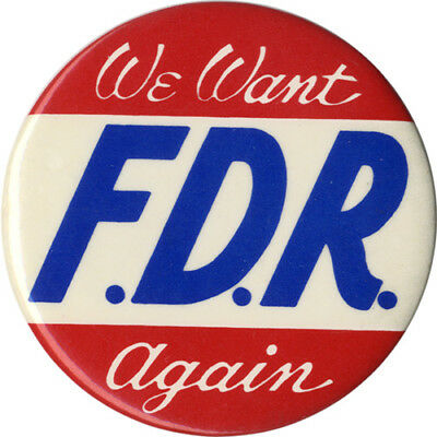 Classic 1940 Franklin Roosevelt WE WANT F.D.R. AGAIN Campaign Button (6172)