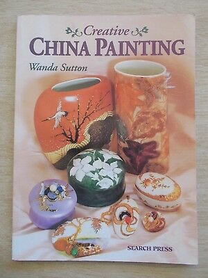 Creative China Painting~Wanda Sutton~96pp P/B~1998